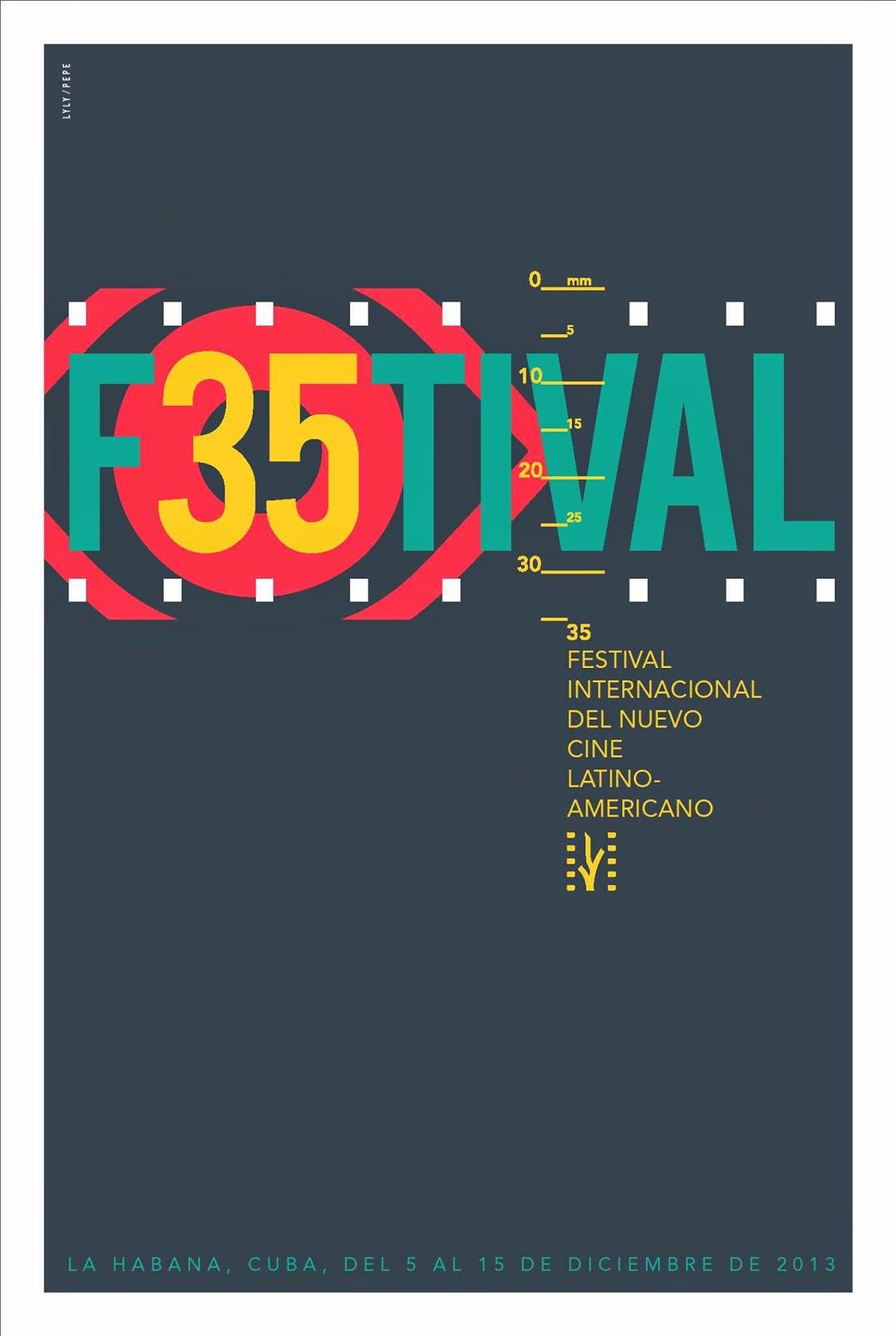 35 F35TIVAL INTERNACIONAL DEL NUEVO CINE LATINOAMERICANO DE LA HABANA 2013